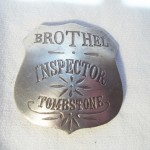 Brothel Inspector Tombstone Badge $8.00