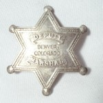 Deputy Marshal Denver Colorado Badge $8.00