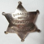 Durango Sheriff Colorado Badge $5.50