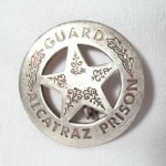 Guard Alcatraz Prison Badge $8.00