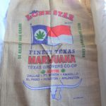 Lone Star Brand Finest Texas Marijuana Best SW Kush Burlap Bag $8.75